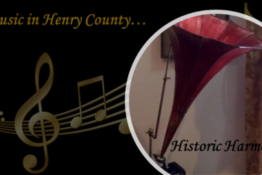 2021 Exhibit: Music in Henry County~Historic Harmony